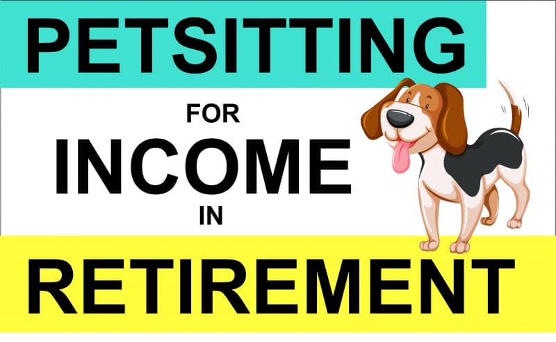 Pet Sitting for retirement income