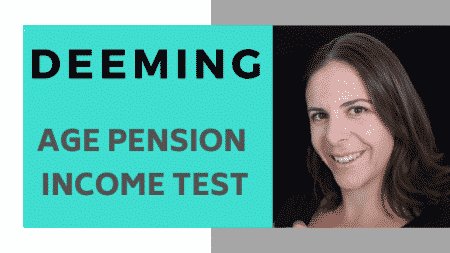 Deeming Age Pension Income Test